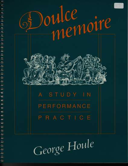 photo of Doulce memoire, A Study in Performance Practice