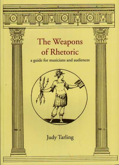 photo of The Weapons of Rhetoric, a guide for musicians and audiences, revised 2013