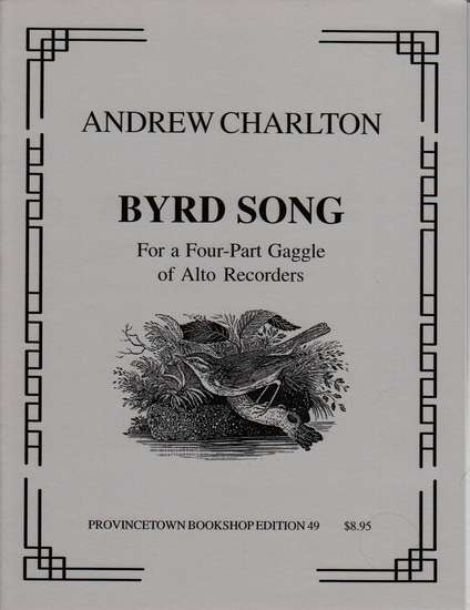 photo of Byrd Song, For a Four-Part Gaggle of Alto Recorders