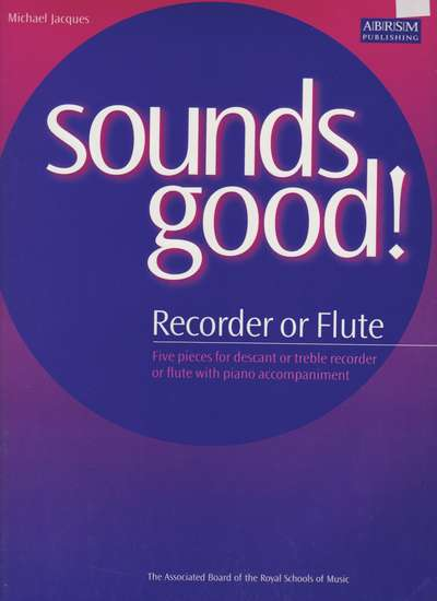 photo of Sounds Good! Five pieces for descant or treble recorder or flute with piano acc.