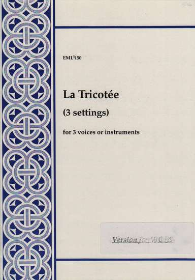 photo of La Tricotee (3 settings), Version for Viols