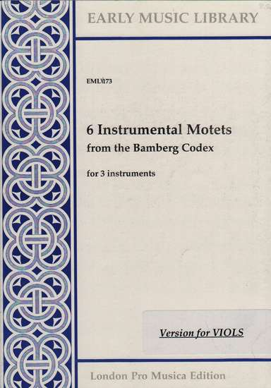 photo of 6 Instrumental Motets from the Bamberg Codex, Version for Viols