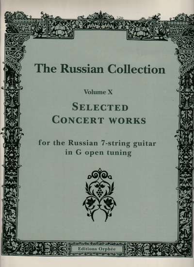 photo of The Russian Collection, Volume X, Selected Concert Works for 7 string guitar