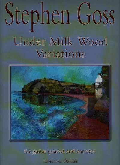 photo of Under Milk Wood Variations for guitar quartet and narrator