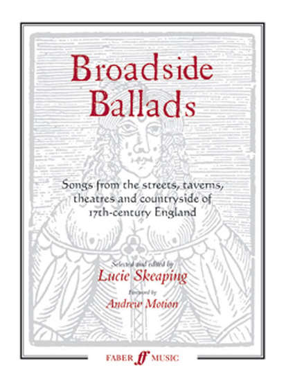 photo of Broadside Ballads, Songs from the streets, taverns, theatres and countryside