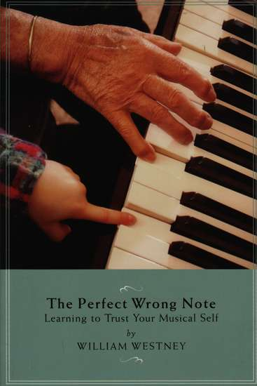 photo of The Perfect Wrong Note, Learning to Trust Your Musical Self