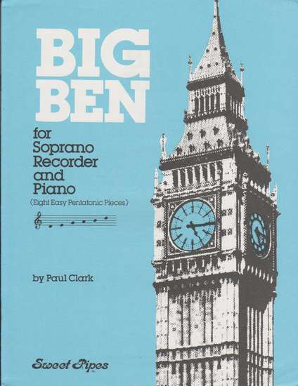 photo of Big Ben for Soprano Recorder and Piano, 8 Easy Pentatonic Pieces