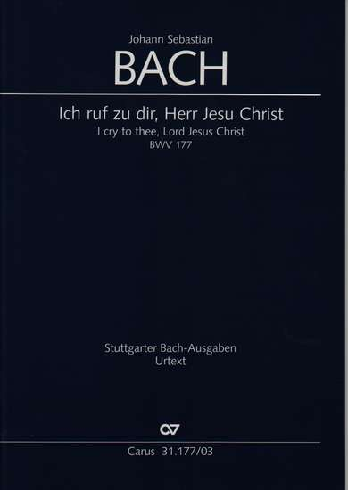 photo of Ich ruf zu dir, Herr Jesu Christ, BWV 177, vocal score