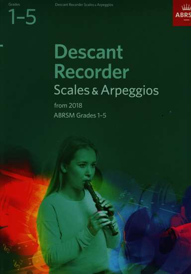 photo of Descant Recorder Scales and Arpeggios from 2018, Grades 1-5
