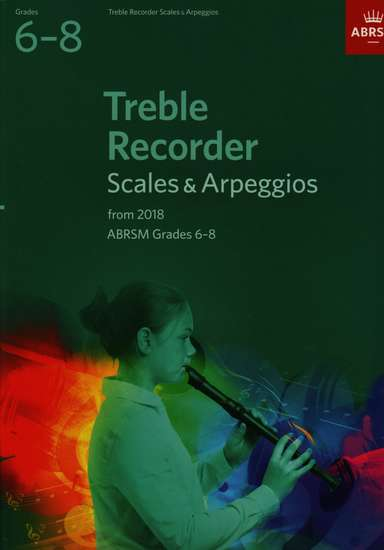 photo of Treble Recorder Scales and Arpeggios from 2018, Grades 6-8