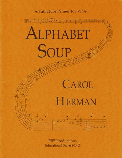 photo of Alphabet Soup, A Tablature Primer for Viols