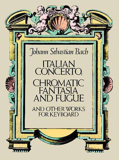 photo of Italian Concerto, Chromatic Fantasia and Fugue, other works